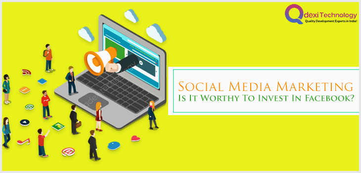 Social-Media-Marketing-Is-It-Worthy-To-Invest-In-Facebook