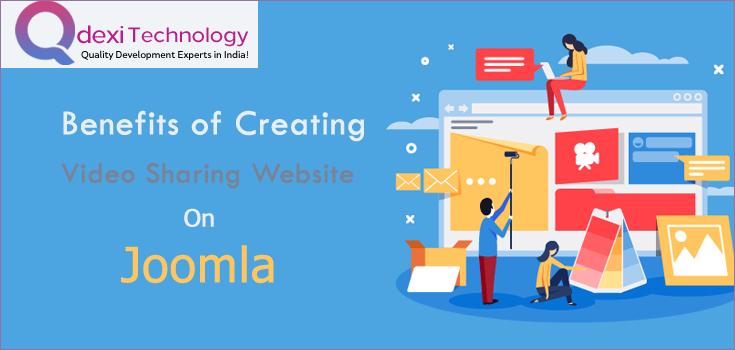 Benefits of Creating Video Sharing Website On Joomla