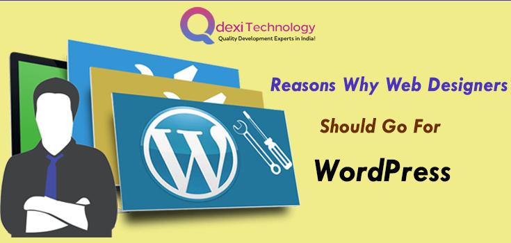 Reasons Why Web Designers Go For WordPress