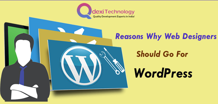 Reasons Why Web Designers Go For WordPress