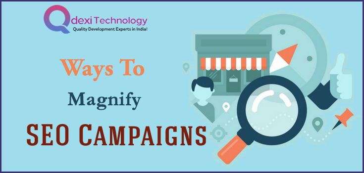 Ways To Magnify SEO Campaigns