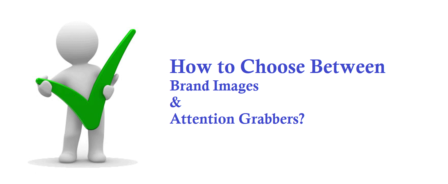 How to Choose Between Brand Images and Attention Grabbers