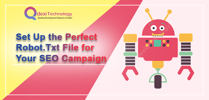 Set Up the Perfect Robot.Txt File for Your SEO Campaign