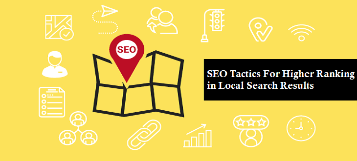 SEO Tactics For Higher Ranking in Local Search Results