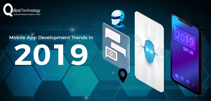 Mobile Application Development Trends to Watch Out In 2019 -