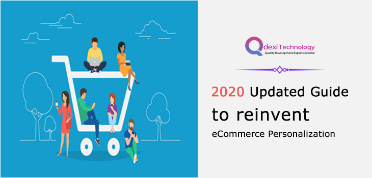 2020 Updated Guide to reinvent eCommerce Personalization