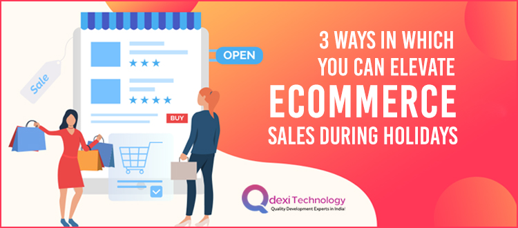 3-Ways-in-Which-You-Can-Elevate-eCommerce-Sales-during-Holidays