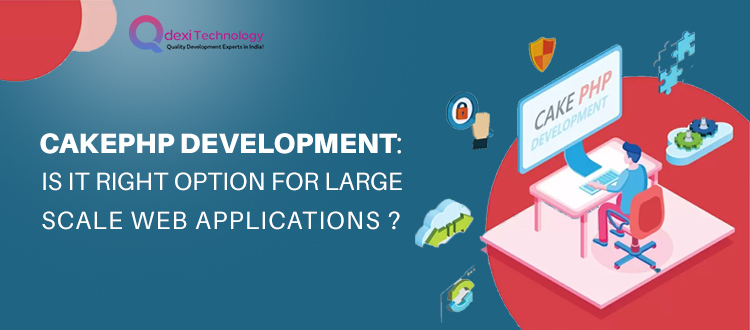 CakePHP-Development-Is-It-Right-Option-for-Large-Scale-Web-Applications