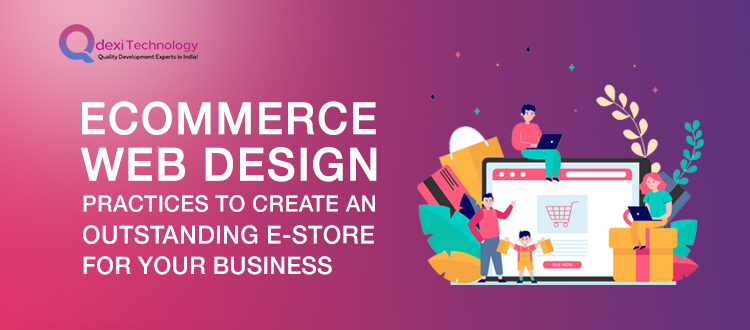 eCommerce-Web-Design-Practices-to-Create-an-Outstanding-E-Store-for-Your-Business