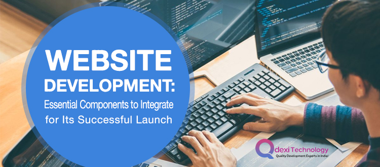 Website-Development-Essential-Components-to-Integrate-for-Its-Successful-Launch