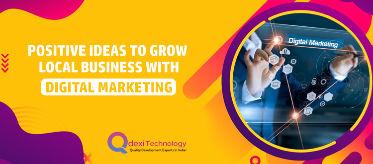 Positive Ideas to Grow Local Business with Digital Marketing