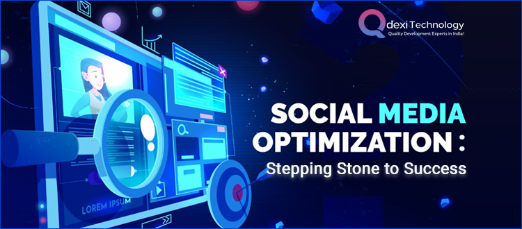 Social Media Optimization: Stepping Stone to Success
