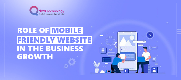 Role of Mobile Friendly Website in the Business Growth