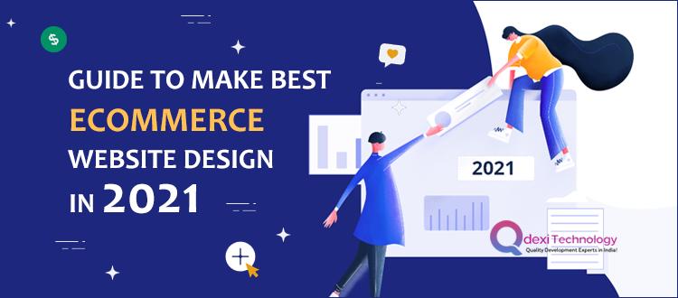 Guide to Make Best eCommerce Website Design in 2021