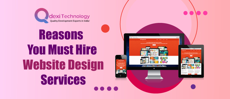 Reasons You Must Hire Website Design Services