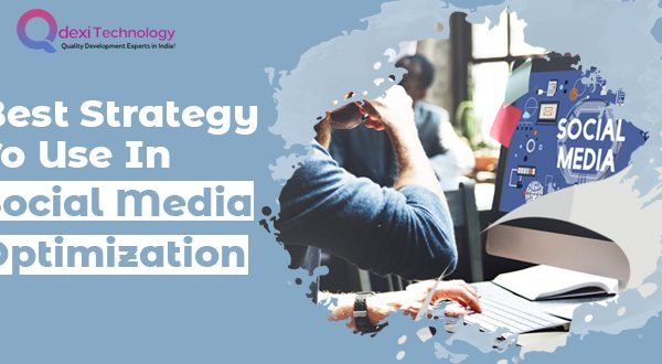 Best Strategy to Use in Social Media Optimization