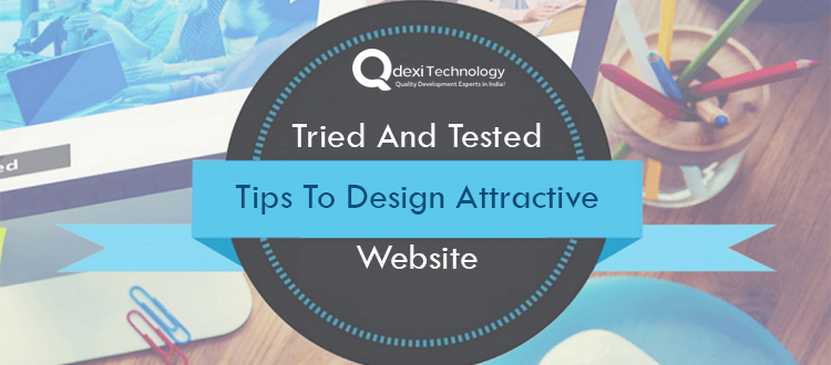 Tried and Tested Tips to Design Attractive Website